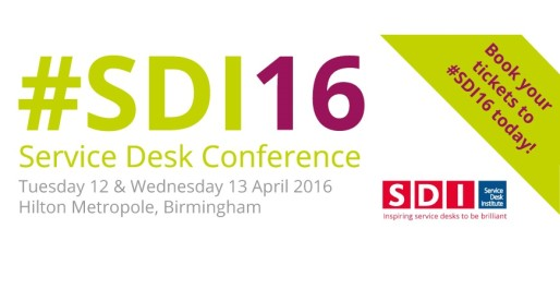 <strong>12th-13th April – Birmingham</strong> <br>#SDI16 – Service Desk Conference